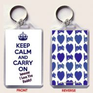 KEEP CALM AND CARRY ON because I Love You Daddy Fathers' Day Keyring Gift